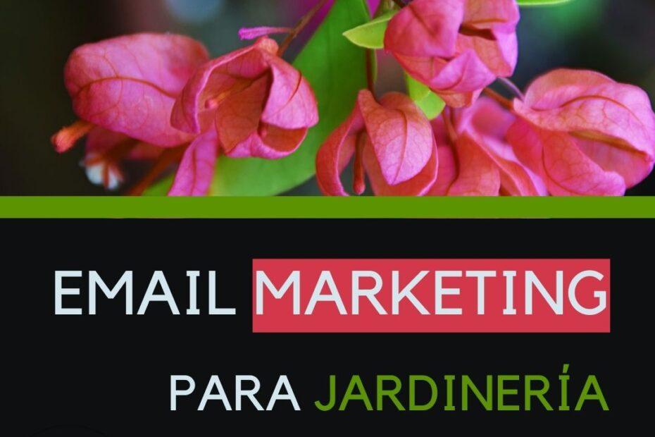 Cómo hacer email marketing para jardinería